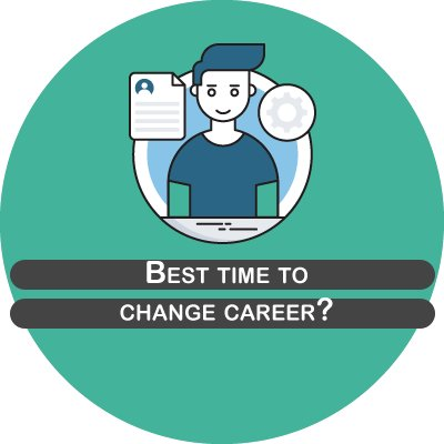 Best time to change career?