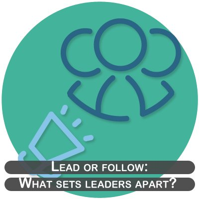 Lead or follow: What sets leaders apart?